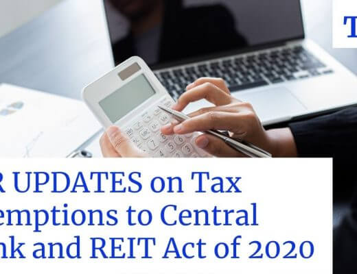 BIR updates on tax exemptions to central bank and REIT Act of 2020