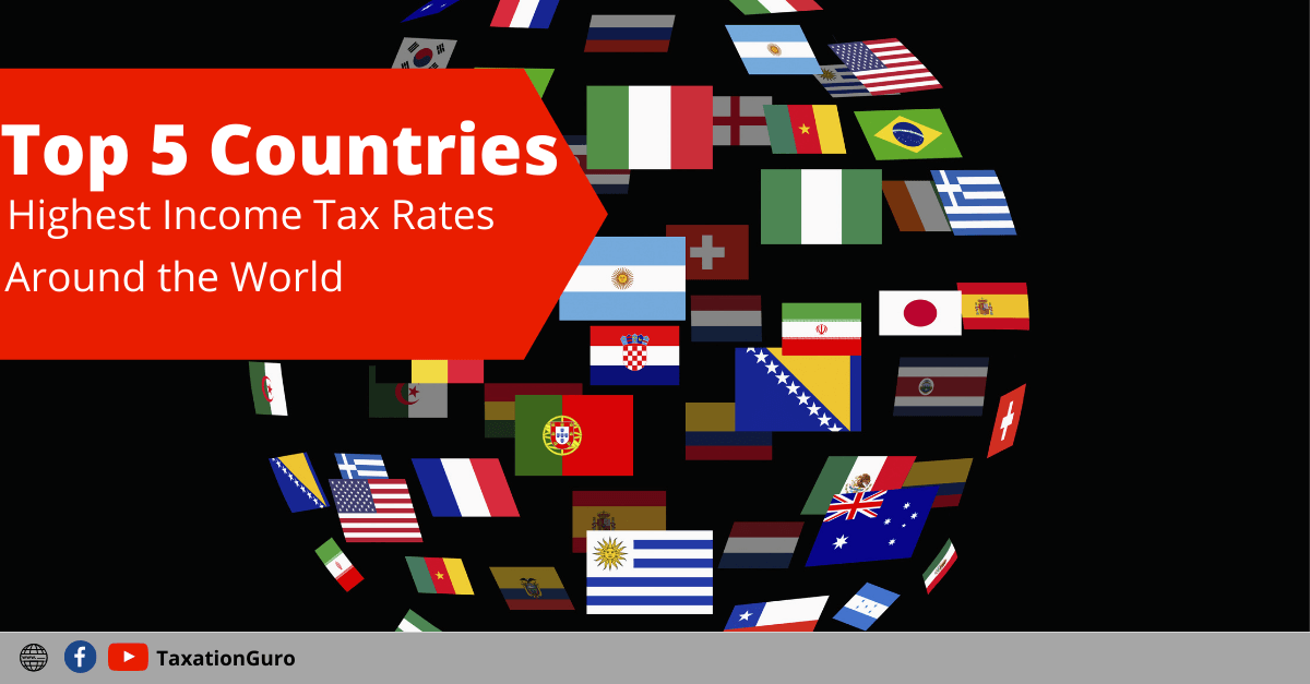 Highest Income Tax Rates Around the World